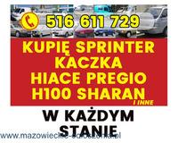 Skup Sprinter Kaczka Hiace Pregio H100 Vario Hilux w124 Sharan 24/H GOTÓWKA